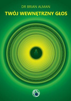 Książka Briana Almana Twój wewnętrzny głos